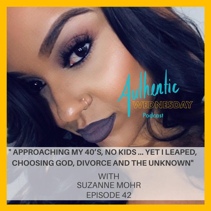 42. Approaching my 40's, No Kids … Yet I Leaped, Choosing God, Divorce and the Unknown with Suzanne Mohr