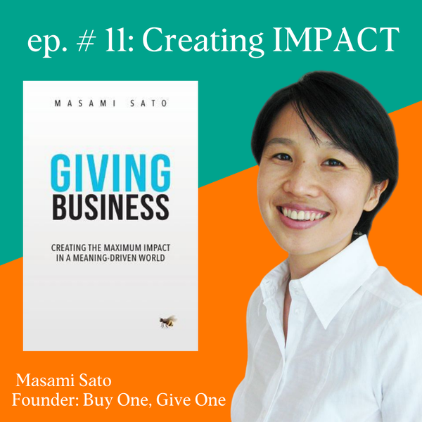 Creating Impact Through Giving Businesses with Masami Sato, Founder of B1G1