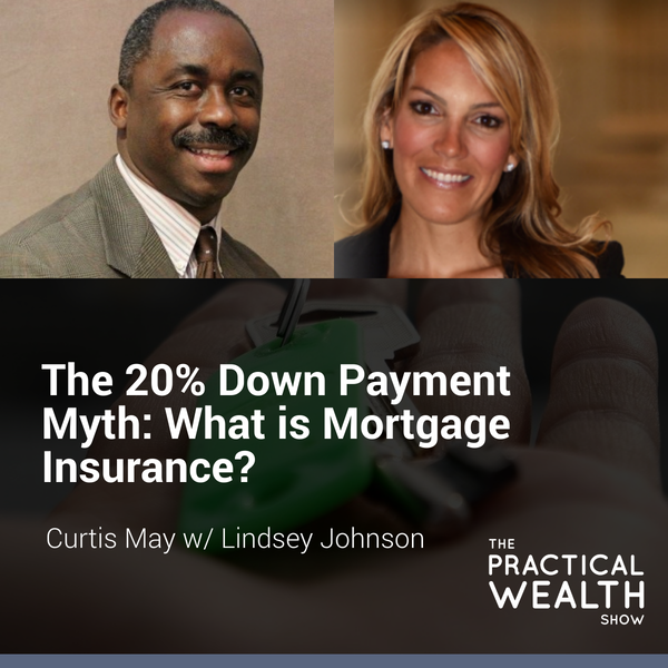 The 20% Down Payment Myth: What is Mortgage Insurance? with Lindsey Johnson - Episode 149 Image