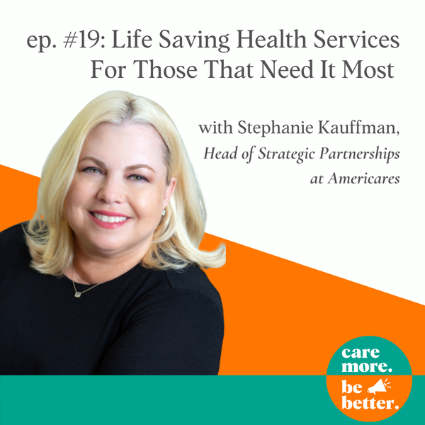 Life Saving Health Services For Those That Need It Most With Stephanie Kauffman of AmeriCares, Disaster Relief & Global Health Organization