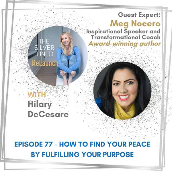 How to Find Your Peace by Fulfilling Your Purpose with Meg Nocero EP77