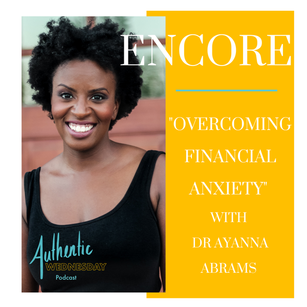 Encore: Overcoming Financial Anxiety with Dr Ayanna Abrams Image