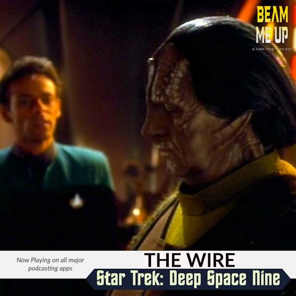 Star Trek: Deep Space Nine   The Wire