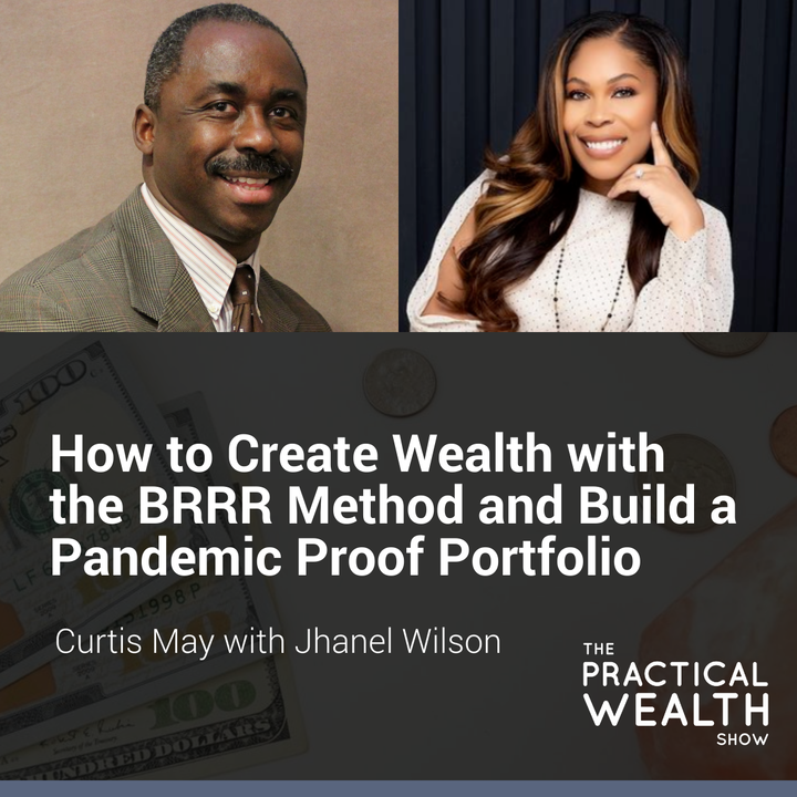 How to Create Wealth with the BRRR Method and Build a Pandemic Proof Portfolio with Jhanel Wilson - Episode 175