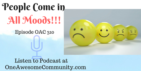 OAC 310 People Come In All Moods!!!