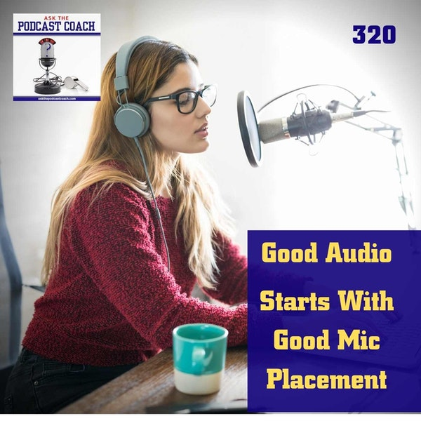 Good Audio Starts With Good Mic Placement