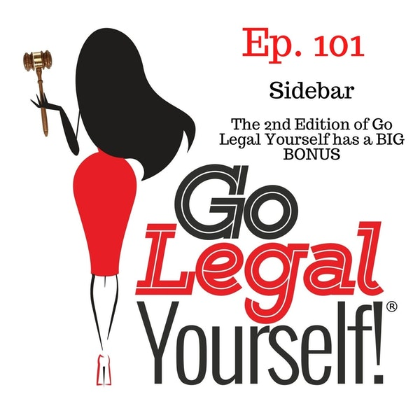 Ep. 101 Sidebar: The 2nd Edition of Go Legal Yourself has a BIG BONUS