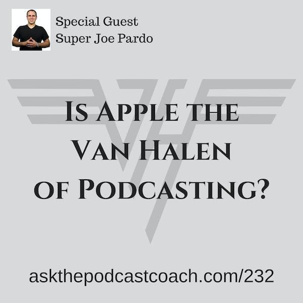 Is Apple the Van Halen of Podcasting?
