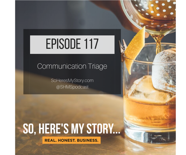 Ep117: Communication Triage