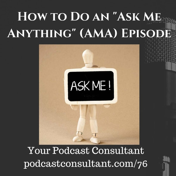 """How to Do An """"Ask Me Anything (AMA)"""" Episode"""