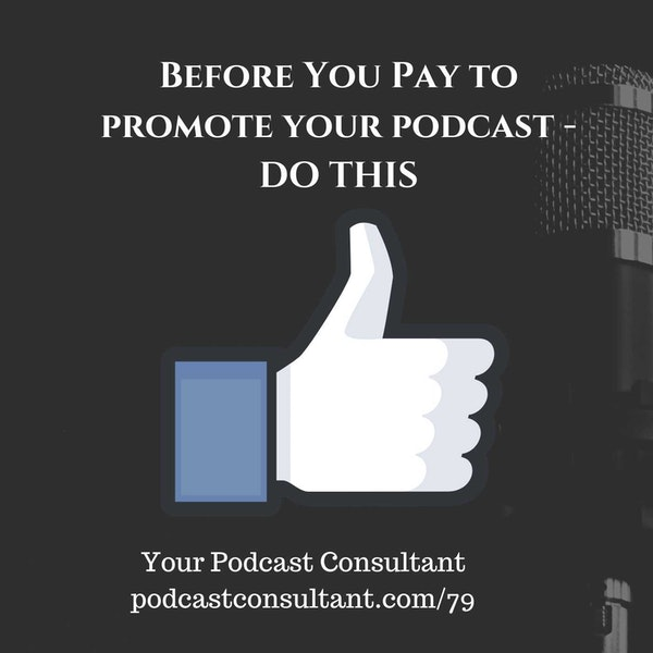 Before You Pay to Promote Your Podcast - DO THIS