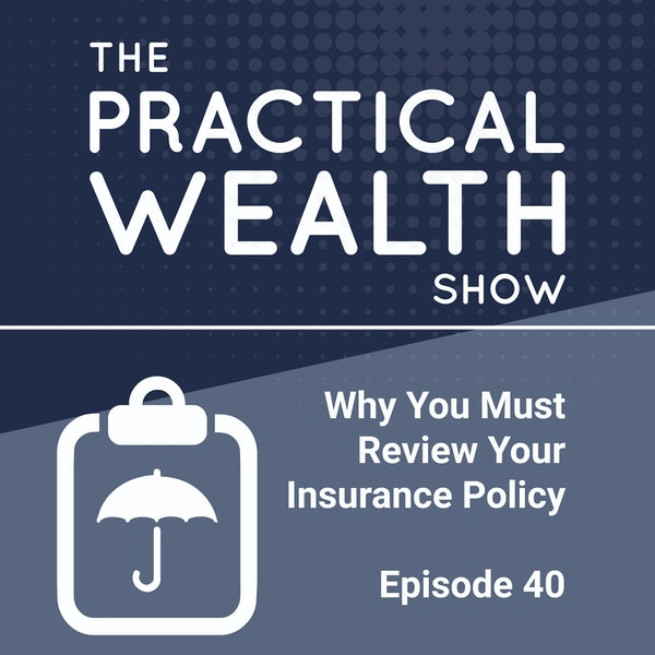 Why You Must Review Your Insurance Policy - Episode 40 Image