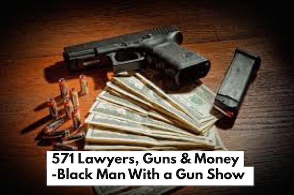 571 - Send Lawyers, Guns and Money