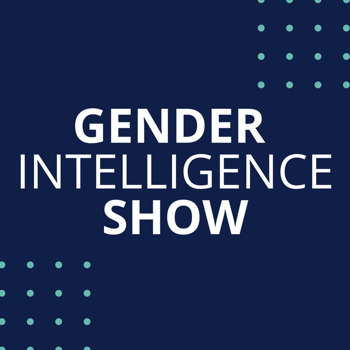 Episode image for Why Does Gender Intelligence Matter In The Workplace?