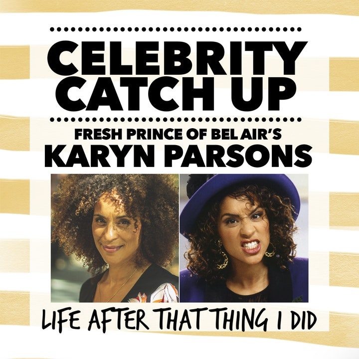 Episode image for Karyn Parsons aka Fresh Prince of Bel Air's Hillary