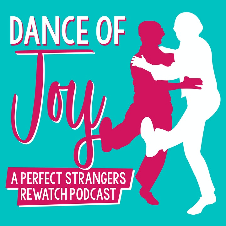 Dance of Joy: A Perfect Strangers Rewatch Podcast