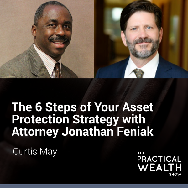 The 6 Steps of Your Asset Protection Strategy with Attorney Jonathan Feniak - Episode 156 Image