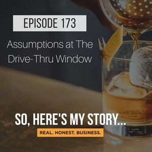 Ep173: Assumptions at The Drive-Thru Window