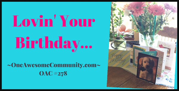 OAC 278 Lovin' Your Birthday!