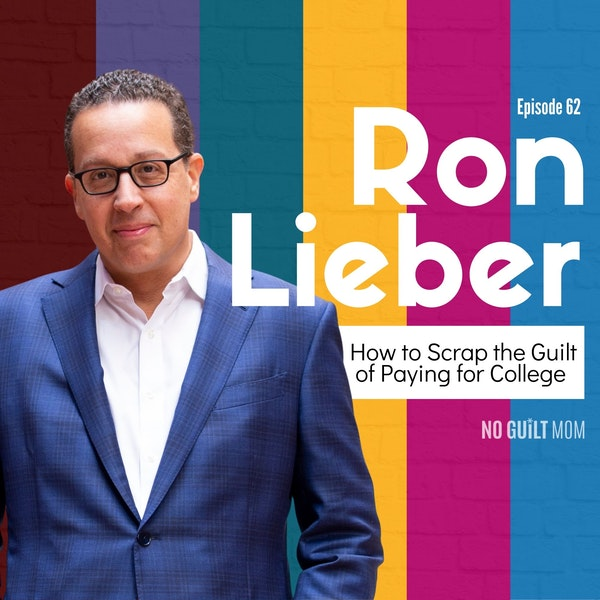 062 How Scrap the Guilt of Paying for College with Ron Lieber Image