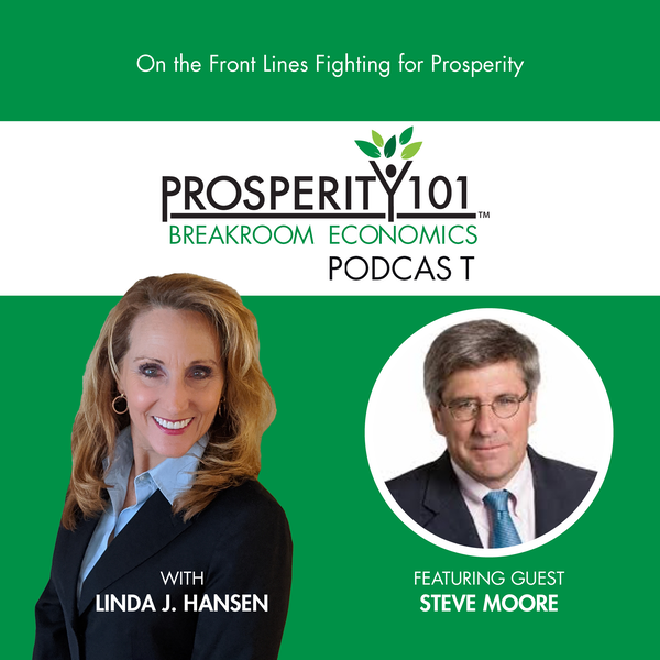 Steve Moore – On the Front Lines Fighting for Prosperity
