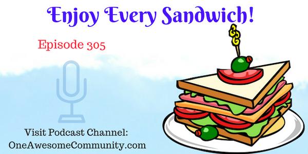 OAC 305 Enjoy Every Sandwich!