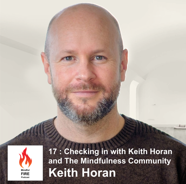 17: Checking in with Keith Horan and The Mindfulness Community Image