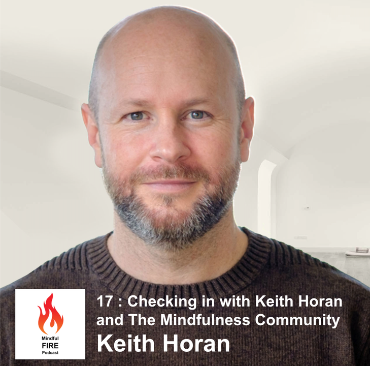 Episode image for 17: Checking in with Keith Horan and The Mindfulness Community