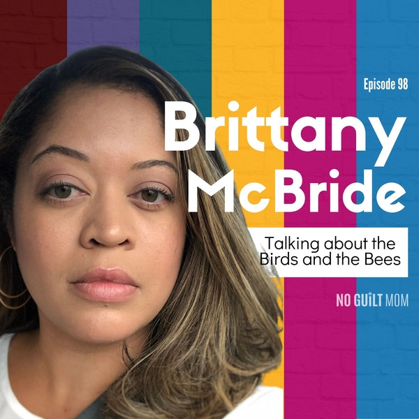 98 Talking about the Birds and the Bees with Brittany McBride Image