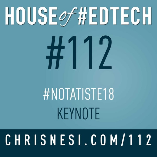 #NotAtISTE18 Keynote - HoET112 Image