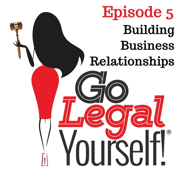 Ep. 5 Building Business Relationships