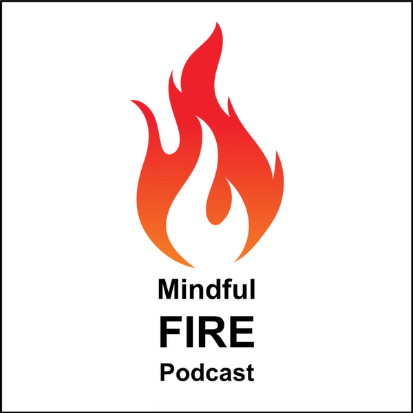 Mindfulness and Money with Spencer Sherman - The Mindful FIRE Podcast - Episode 3