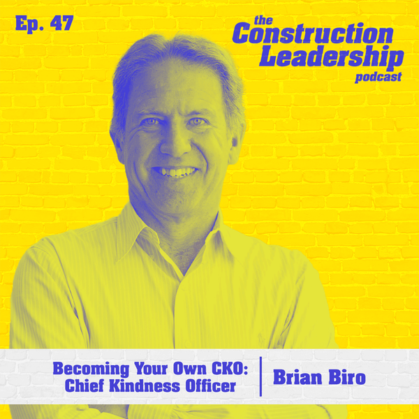 Ep. 47 :: Brian Biro: Becoming Your Own CKO: Chief Kindness Officer Image