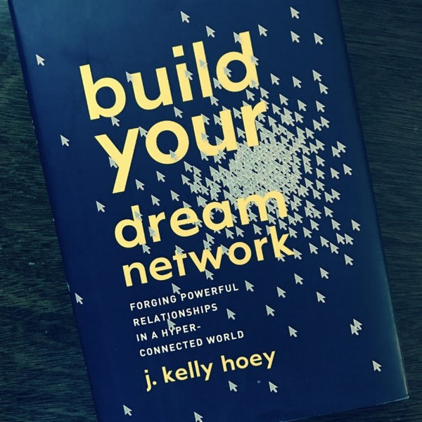 Building A Powerful Network with J. Kelly Hoey Image