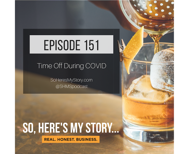 Ep151: Time Off During COVID