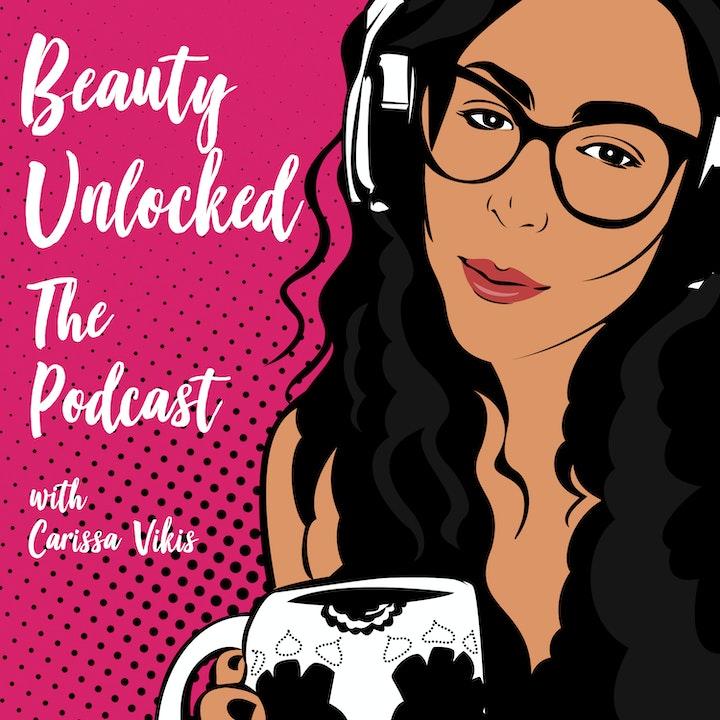 Beauty Unlocked the podcast