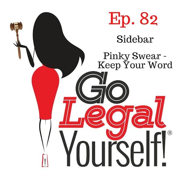 Ep. 82 Sidebar: Pinky Swear - Keep Your Word