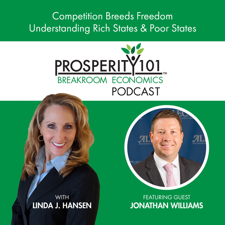 Competition Breeds Freedom – Understanding Rich States & Poor States – with Jonathan Williams [Ep. 81]