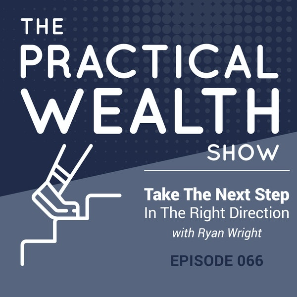 Take The Next Step In The Right Direction with Ryan Wright - Episode 66 Image