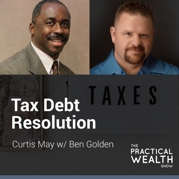 Tax Debt Resolution with Ben Golden - Episode 142 Image