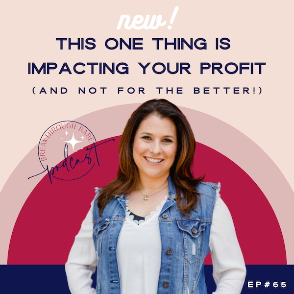 This One Thing is Impacting your Profit (and Not for the Better!)