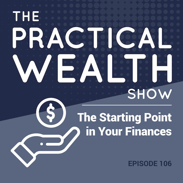The Starting Point in Your Finances - Episode 106 Image