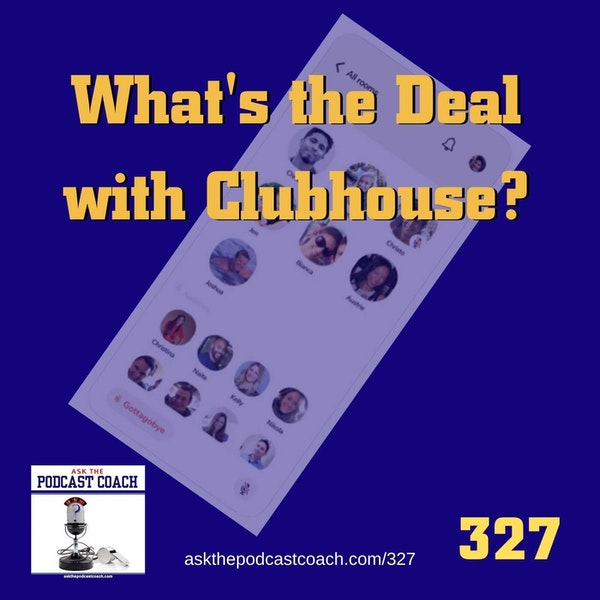 What's The Deal with the Clubhouse App?
