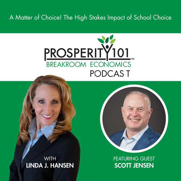 A Matter of Choice! The High Stakes Impact of School Choice - with Scott Jensen [Ep. 30]
