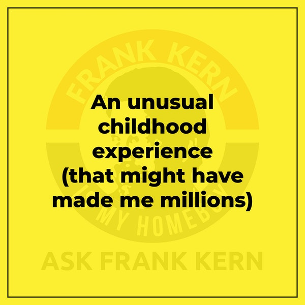 An unusual childhood experience (that might have made me millions) - Frank Kern Greatest Hit Image