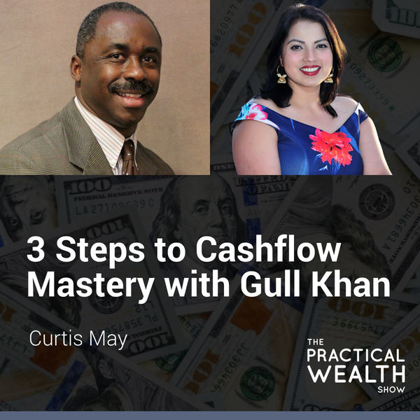 3 Steps to Cashflow Mastery with Gull Khan - Episode 155 Image