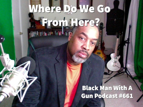 Gun Rights 2021:  Where Do We Go From Here?