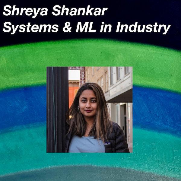 Shreya Shankar on Machine Learning in Industry
