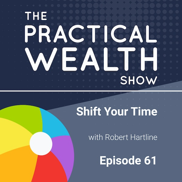 Shift Your Time with Robert Hartline - Episode 61 Image