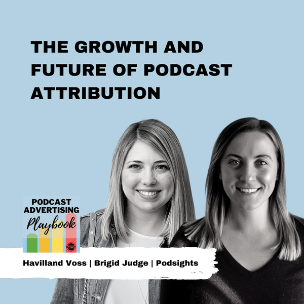 Podsights: The Growth And Future Of Podcast Attribution Image